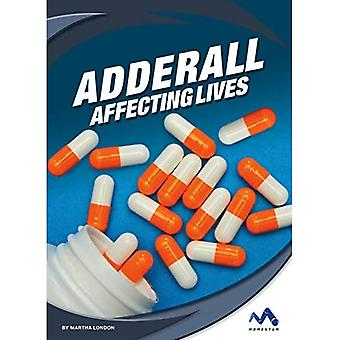 Adderall: Affecting Lives (Affecting Lives: Drugs and� Addiction)