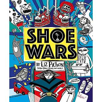 Shoe Wars the laughoutloud packedwithpictures new adventure from the creator of Tom Gates