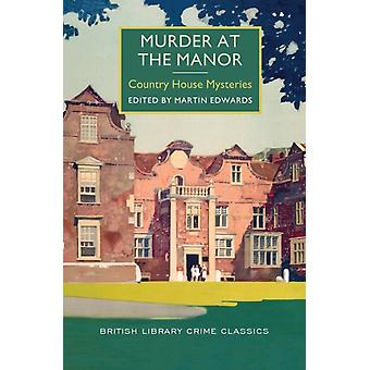 Murder at the Manor by Edited by Martin Edwards