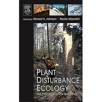 Plant Disturbance Ecology: The Process and the Response
