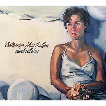MacLellan Catherine - importation USA Church Bell Blues [CD]