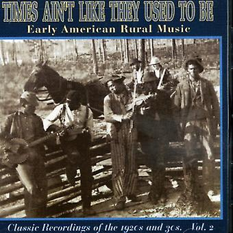 Early American Rural Music - Early American Rural Music: Vol. 2-Times Ain't Like They U [CD] USA import
