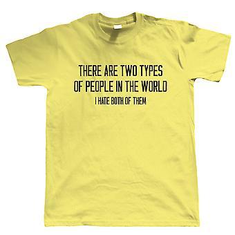 Kaksi erilaista ihmistä maailmassa, Mens Funny T-paita-viha ihmiset lahja hänelle isä