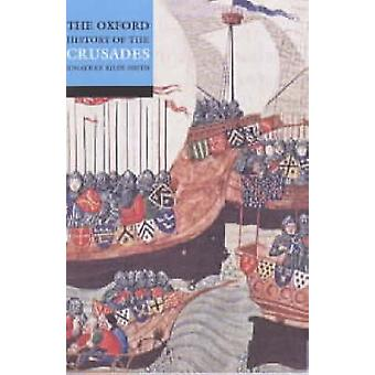 The Oxford History of the Crusades by Jonathan Riley-Smith - 97801928
