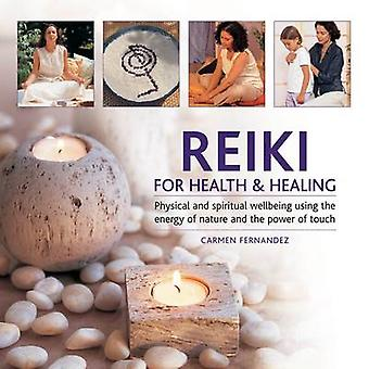 Reiki for Health & Healing - Physical and Spiritual Wellbeing Using th
