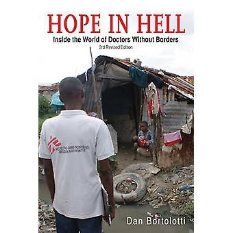 Hoop in de hel - Inside the World of Medecins Sans Frontieres (3e) door D