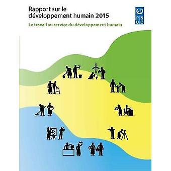 Rapport sur le Developpement Humain - Le Travail au Service du utveckla