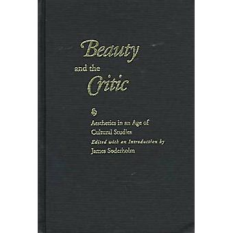 Schönheit und der Kritiker - Ästhetik im Zeitalter der Cultural Studies von Ja
