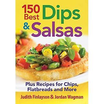 150 bästa Dips och Salsas: Plus recept på Chips, Flatbreads och mer