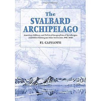 Huippuvuorten saaristossa: Amerikkalaissotilaat ja poliittisten maantieteellisille Svalbard ja muilla Norjan napa-alueilla, 1941-1950