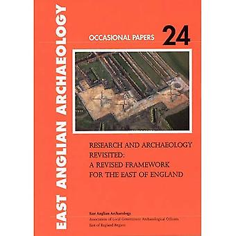 Research and Archaeology Revisited: A Revised Framework for the East of England (East Anglian Archaeology Occasional Paper)