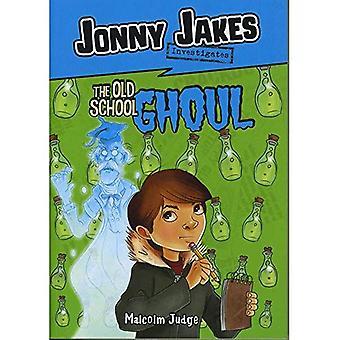Jonny Jakes Investigates the Old School Ghoul (Middle-Grade Novels)