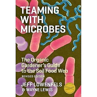 Teaming with Microbes: The Organic Gardener's Guide to the Soil Food Web
