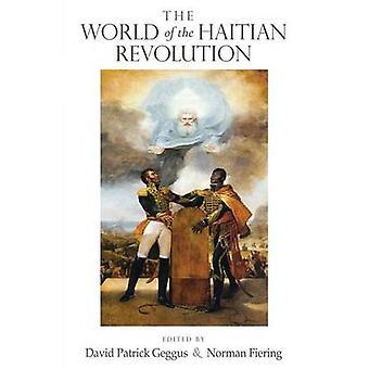 Haitin vallankumouksen maailma, toimittanut David Patrick Geggus & toimittanut Norman Fiering