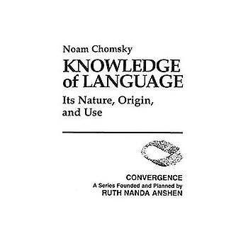 Kenntnisse der Sprache seiner Natur Herkunft und Verwendung von & Noam Chomsky