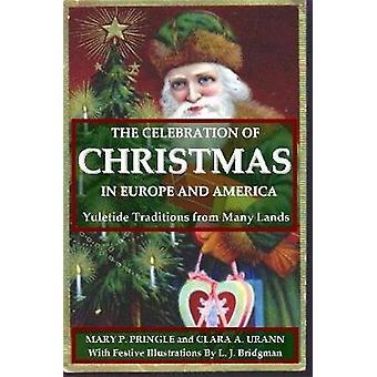 الاحتفال بالميلاد في أوروبا وأمريكا المسيحي التقاليد من أراضي العديد من جانب ماري & برنجل ص