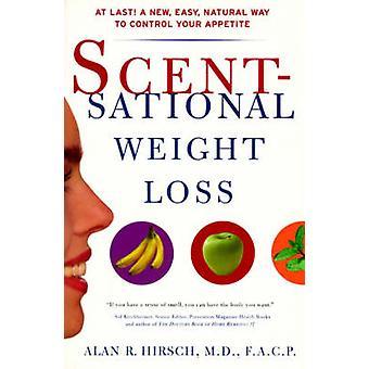 Scentsational Weight Loss by Hirsch & Alan R.