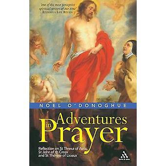 Adventures in Prayer by ODonoghue & Noel