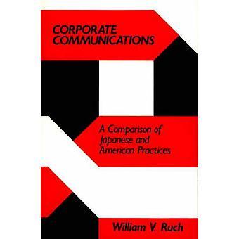 Corporate Communications A jämförelse av japanska och amerikanska metoder Ruch & William V.