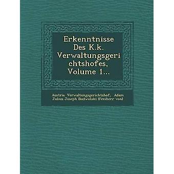 Erkenntnisse Des K.k. Verwaltungsgerichtshofes bind 1... af Verwaltungsgerichtshof & Østrig.