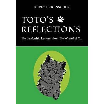 Totos refleksioner Leadership Lessons fra Troldmanden fra Oz af Fickenscher & Kevin