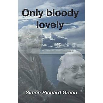 Only Bloody Lovely by Green & Simon