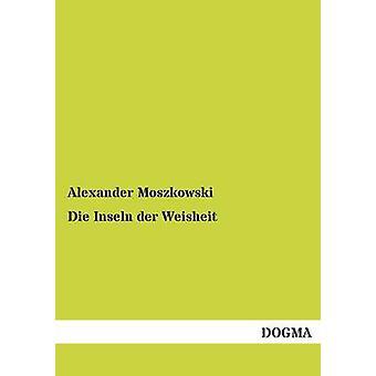 Die Inseln Der Weisheit by Moszkowski & Alexander