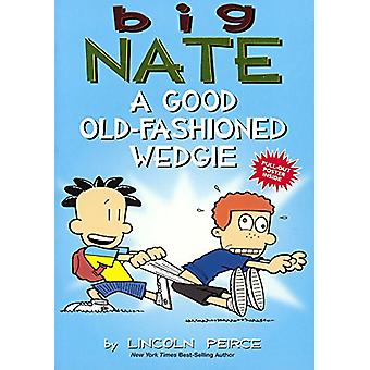 A Good Old-Fashioned Wedgie by Lincoln Peirce - 9780606403740 Book