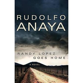 Randy Lopez Goes Home by Rudolfo Anaya - 9780806144573 Book