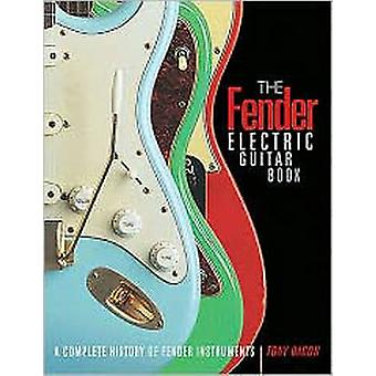 The Fender Electric Guitar Book - A Complete History of Fender Instrum