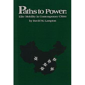 Paths to Power - Elite Mobility in Contemporary China (New edition) by