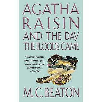 Agatha Raisin and the Day the Floods Came by M C Beaton - 97812500939