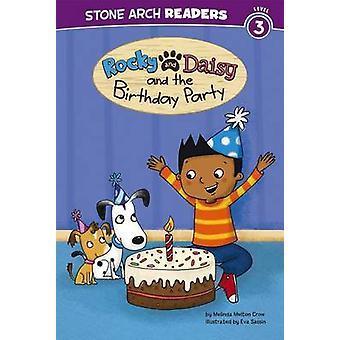 Rocky and Daisy and the Birthday Party by Melinda Melton Crow - Eva S