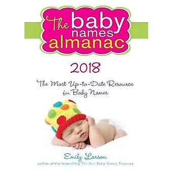 The 2018 Baby Names Almanac by Emily Larson - 9781492652304 Book