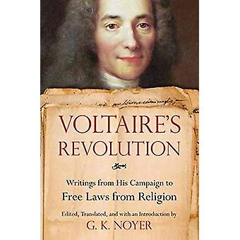 Voltaire's Revolution - Writings from His Campaign to Free Laws from R