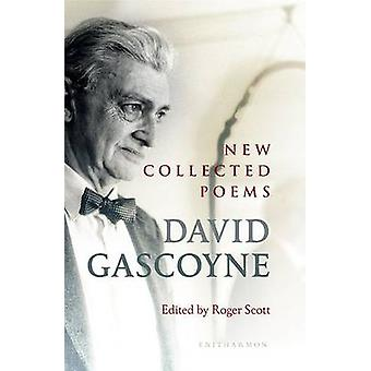 New Collected Poems by David Gascoyne - Roger Scott - 9781907587375 B