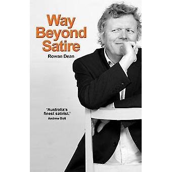 Way Beyond Satire by Rowan Dean - 9781925265873 Book