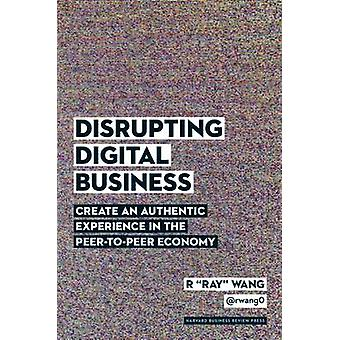 Disrupting Digital Business - Create an Authentic Experience in the Pe