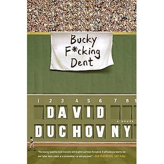 Bucky F * cking Dent - A Novel door David Duchovny - 9780374536800 boek
