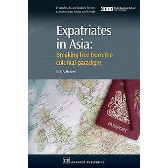Les expatriés en Asie se libèrent du paradigme colonial par Hipsher et Scott A.