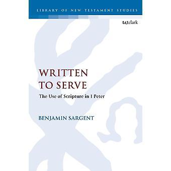 Written To Serve by Benjamin Sargent