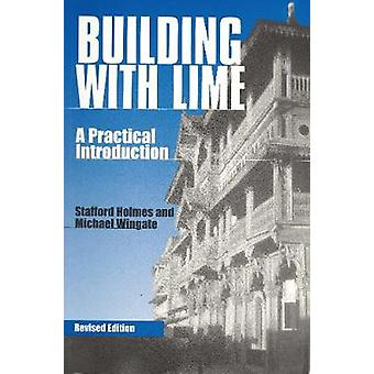 Building with Lime  A practical introduction by Stafford Holmes & Michael Wingate
