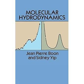 Molecular Hydrodynamics by J P Boon & Sidney Yip