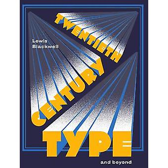 Twentieth-century Type and Beyond by Lewis Blackwell - 9781780671154