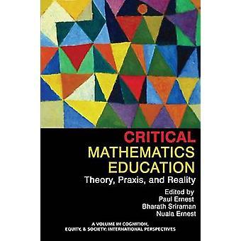 Kritische wiskunde onderwijs theorie Praxis en realiteit door Ernest & Paul