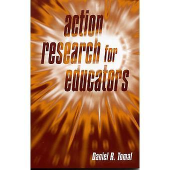 Investigación de acción para educadores por Daniel R. Tomal