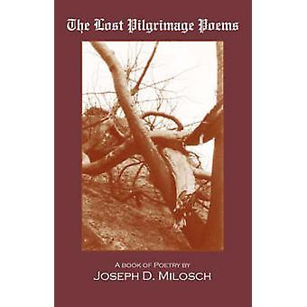 The Lost Pilgrimage Poems by Milosch & Joseph