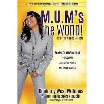 M.U.Ms the WORD by Kimselff & Kimberly West Williams Author