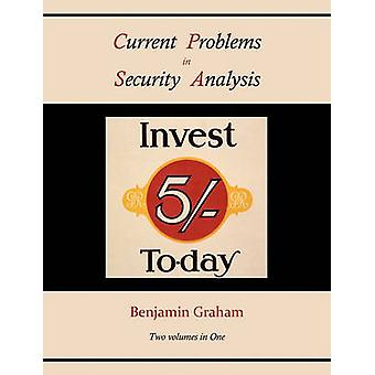Current Problems in Security Analysis Two volumes in One by Graham & Benjamin