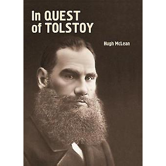 In Quest of Tolstoy by Hugh McLean